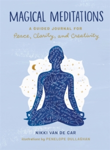 Image for Magical Meditations : A Guided Journal for Peace, Clarity, and Creativity