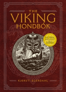 Image for The Viking hondbâok  : eat, dress, and fight like a warrior