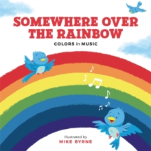 Image for Somewhere Over the Rainbow : Colours in Music