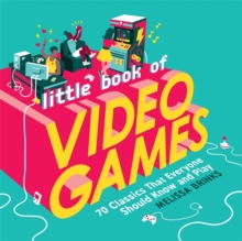 Image for Little book of video games  : 70 classics that everyone should know and play