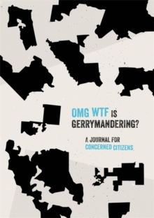 Image for OMG WTF is Gerrymandering? : A Journal for Concerned Citizens