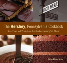 Image for Hershey, Pennsylvania Cookbook : Fun Treats And Trivia From The Chocolate Capital Of The World