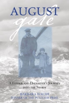 Image for August Gale : A Father And Daughter's Journey Into The Storm