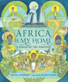 Image for Africa is my home  : a child of the Amistad