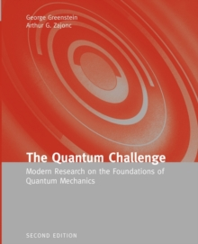 Image for The quantum challenge  : modern research on the foundations of quantum mechanics