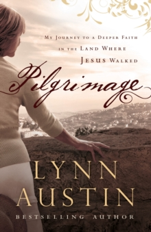 Image for Pilgrimage : My Journey to a Deeper Faith in the Land Where Jesus Walked