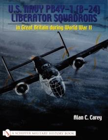 U.S. Navy PB4Y-1 (B-24) Liberator Squadrons: in Great Britain during World War II