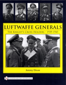 Image for Luftwaffe Generals: The Knight's Crs Holders 1939-1945