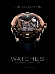 Image for Limited Edition Watches: 150 Exclusive Modern Designs