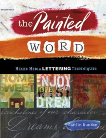 Image for Painted Word: Mixed Media Lettering Techniques