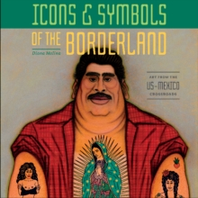 Image for Icons and Symbols of the Borderland: Art from the US-Mexico Crossroads