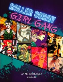 Image for Roller Derby / Girl Gang: An Art Anthology