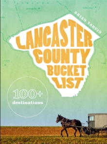 Image for Lancaster County Bucket List: 100+ Destinations