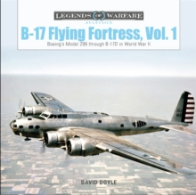 Image for B-17 Flying Fortress  : Moeing's Model 299 through B-17D in World War IIVolume 1