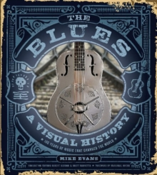 Image for Blues: A Visual History: 100 Years of Music That Changed the World