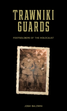 Image for Trawniki Guards: Foot Soldiers of the Holocaust