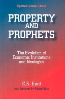 Image for Property and Prophets: The Evolution of Economic Institutions and Ideologies : The Evolution of Economic Institutions and Ideologies