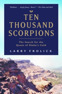 Image for Ten Thousand Scorpions : The Search for the Queen of Sheba's Gold