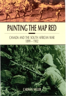 Image for Painting the Map Red : Canada and the South African War, 1899-1902