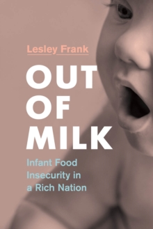 Image for Out of Milk : Infant Food Insecurity in a Rich Nation