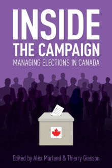 Image for Inside the Campaign : Managing Elections in Canada