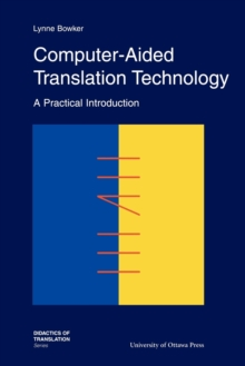 Image for Computer-Aided Translation Technology : A Practical Introduction
