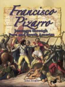 Image for Francisco Pizarro : Journey Thru Peru Sth America