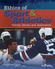 Image for Ethics of sport and athletics  : theory, issues, and application