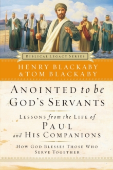 Image for Anointed to Be God's Servants : How God Blesses Those Who Serve Together