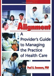 Image for Alignment : A Provider's Guide to Managing the Practice of Health Care