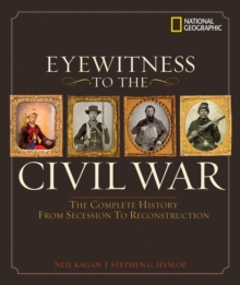 Image for Eyewitness to the Civil War  : the complete history from secession to Reconstruction