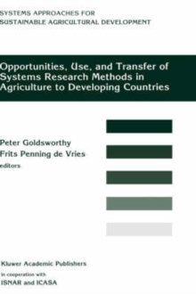 Image for Opportunities, Use, And Transfer Of Systems Research Methods In Agriculture To Developing Countries : Proceedings of an international workshop on systems research methods in agriculture in developing