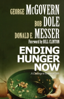 Image for Ending hunger now  : a challenge to persons of faith