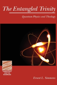 Image for The Entangled Trinity : Quantum Physics and Theology