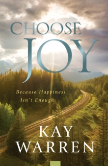 Image for Choose Joy : Because Happiness Isn't Enough