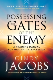 Image for Possessing the Gates of the Enemy : A Training Manual for Militant Intercession