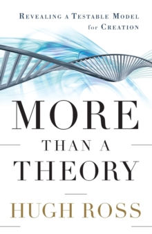 Image for More Than a Theory : Revealing a Testable Model for Creation