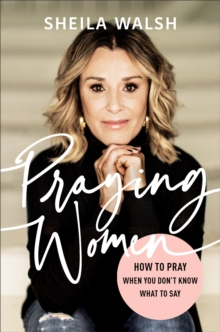 Image for Praying women  : how to pray when you don't know what to say