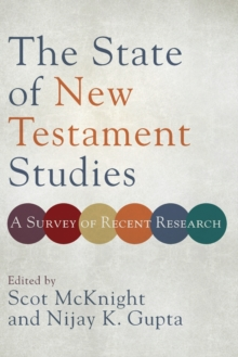 Image for The state of New Testament studies  : a survey of recent research