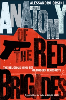Image for Anatomy of the Red Brigades  : the religious mind-set of modern terrorists