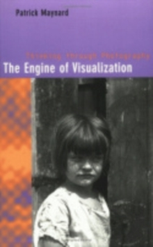 Image for The engine of visualization  : thinking through photography