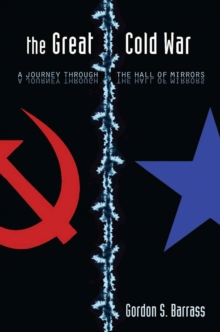 Image for The great Cold War  : a journey through the hall of mirrors