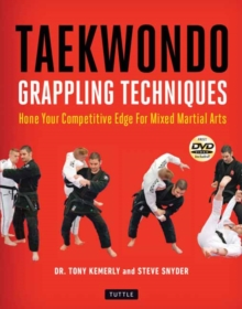 Image for Taekwondo Grappling Techniques : Hone Your Competitive Edge for Mixed Martial Arts