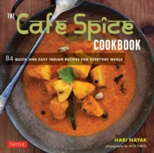 Image for The Cafe Spice Cookbook : 84 Quick and Easy Indian Recipes for Everyday Meals