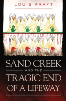 Image for Sand Creek and the Tragic End of a Lifeway
