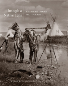 Image for Through a Native Lens : American Indian Photography