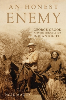Image for An Honest Enemy : George Crook and the Struggle for Indian Rights