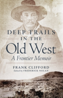 Image for Deep Trails in the Old West : A Frontier Memoir