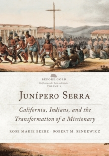 Image for Junipero Serra : California, Indians, and the Transformation of a Missionary