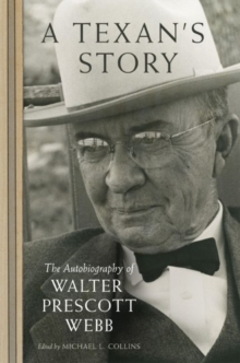 Image for A Texan's Story : The Autobiography of Walter Prescott Webb